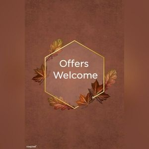 Offers welcome on everything!